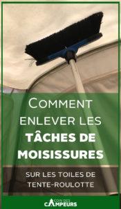 Comment enlever les tâches de moisissures sur les toiles de tente-roulotte